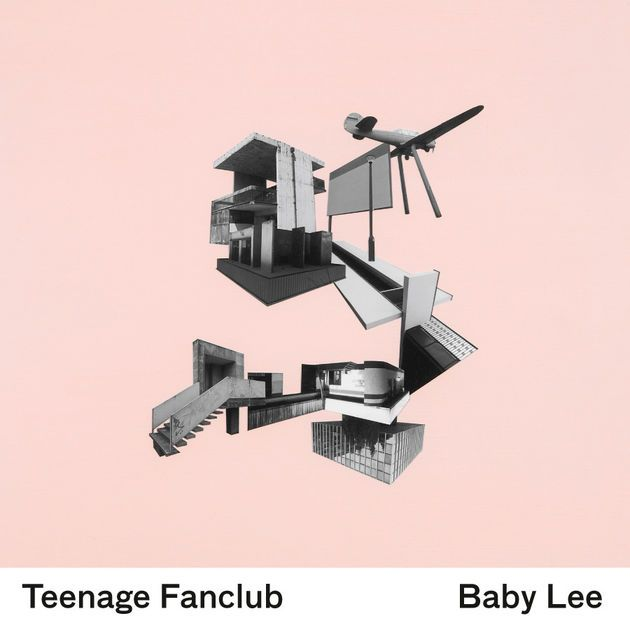 Architecture Poster Menarik Baby Lee Single by Teenage Fanclub On Apple Music