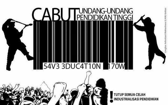 salah satu contoh poster pendidikan yang berisikan propaganda untuk mencabut undang undang perguruan tinggi