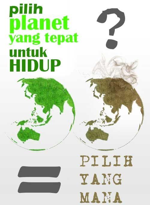 poster memilihh bumi yang hijau atau bumi yang rusak karena pemanasan global
