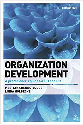 amazon com organization development a practitioner s guide for od and hr 9780749470173 mee yan cheung judge linda holbeche books