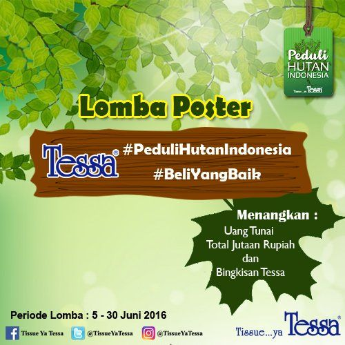 Poster Peduli Lingkungan Bernilai Lomba Poster Peduli Hutan Indonesia 5 S D 30 Juni 2016 Info Lomba