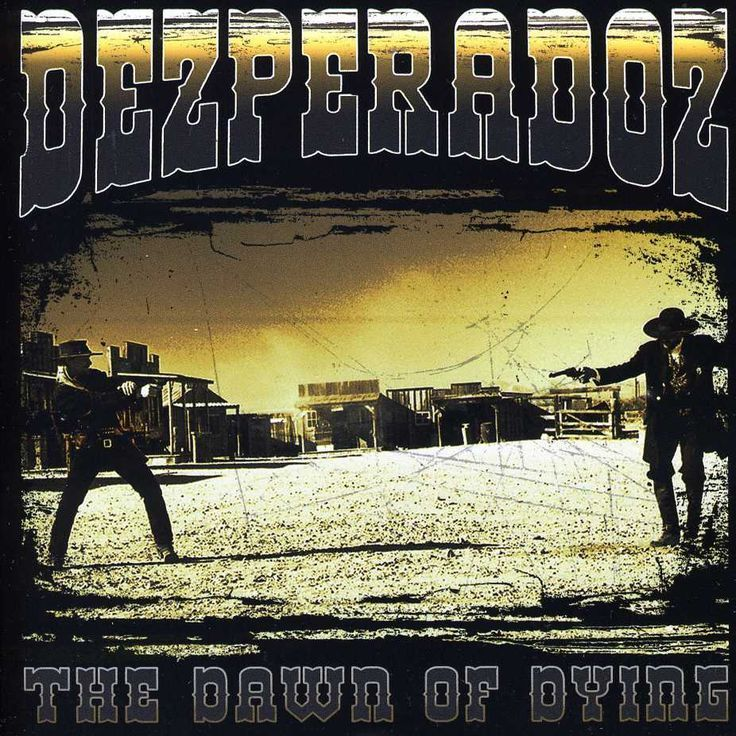 dezperadoz dawn of dying