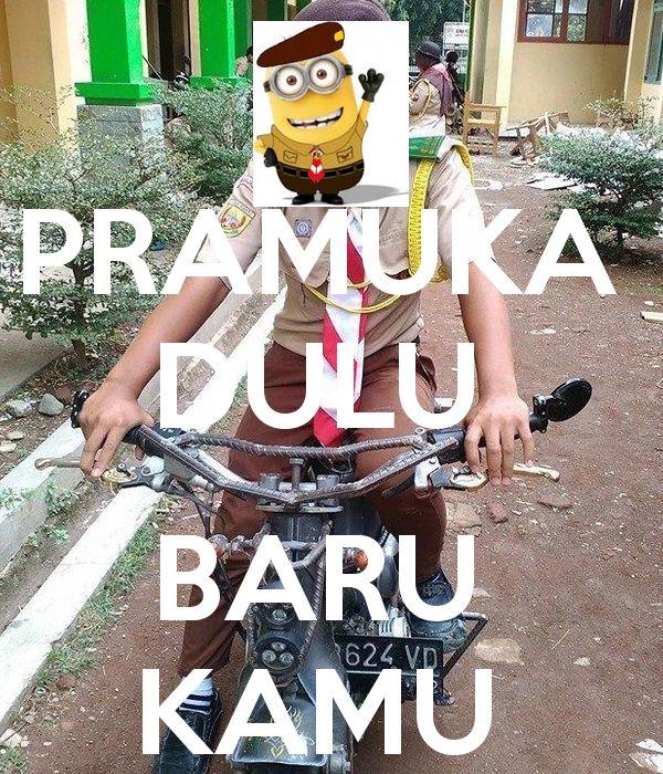 Poster Pramuka Hebat Pramuka Dulu Baru Kamu Poster Apaay Keep Calm O Matic