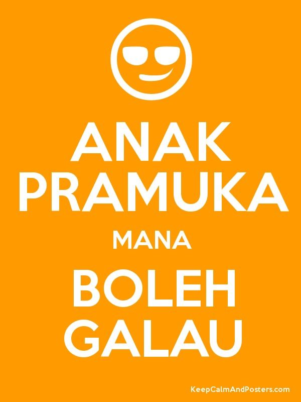 Poster Pramuka Penting Anak Pramuka Mana Boleh Galau Keep Calm and Posters Generator
