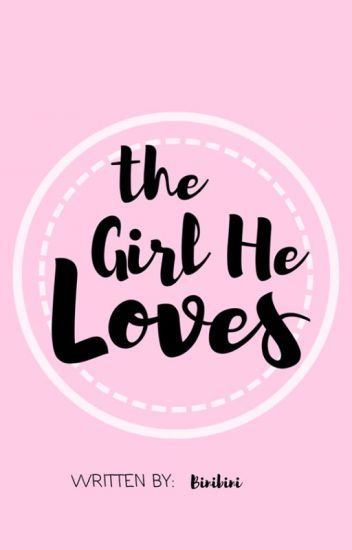 the girl he loves