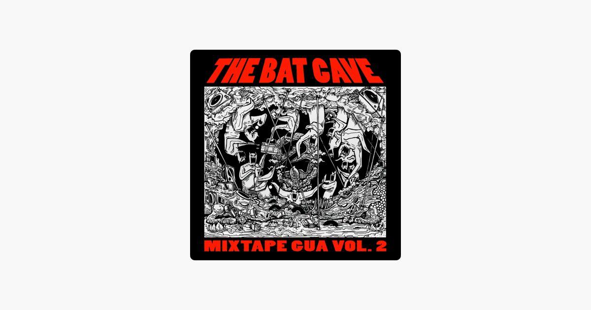 Poster Kelawar Penting Mixtape Gua Vol 2 by the Bat Cave On Apple Music